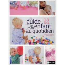 guide parental de mon enfant au quotidien 1-3 ans - Nathan - Les lectures de Liyah