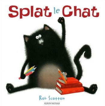 Splat le chat - R.Scotton - Les lectures de Liyah