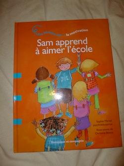 Sam apprend à aimer l'école - Dominique et Cie - Les lectures de Liyah