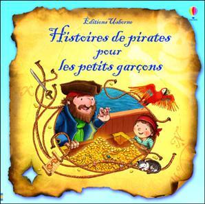 Histoires De Pirates Pour Les Petits Garçons - Usborne - Les lectures de Liyah