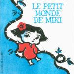 Le petit monde de Miki - Miyamoto - Les lectures de Liyah